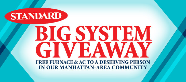 Graphic promotion of Standard Plumbing, Heating & Air Conditioning's Big System Giveaway, providing a free new hvac system with installation to a deserving person in the Manhattan, Kansas area.