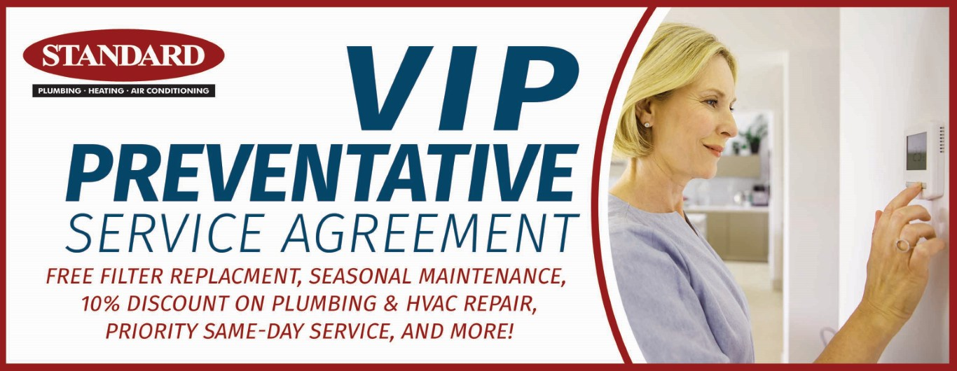 VIP Preventative maintenance program for plumbing, heating & cooling systems