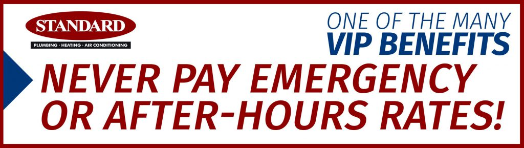Standard package: never pay emergency or after hours rates